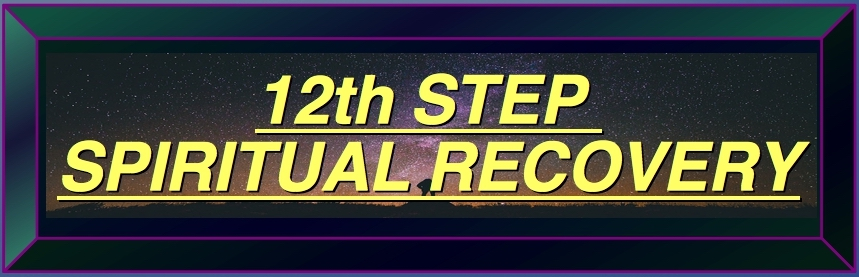 ================================= =============BUTTON-LINK-12TH-STEP-SPIRITUAL RECOVERY=======================================================================BUTTON-LINK-12TH-STEP-SPIRITUAL-RECOVERY