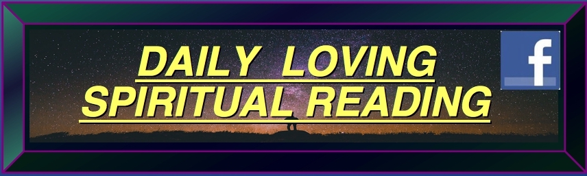 ==================================LINK-DAILY-LOVING-SPIRITUAL-READING==============================LINK-DAILY-LOVING-SPIRITUAL-READING