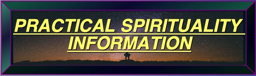 PRACTICAL SPIRITUALITY INFORMATION WHAT IS PRACTICAL SPIRITUALITY